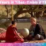 [Review Phim] Seven Years In Tibet – 7 Năm Ở Tây Tạng