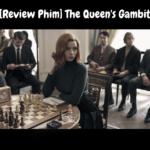 [Review Phim] The Queen's Gambit