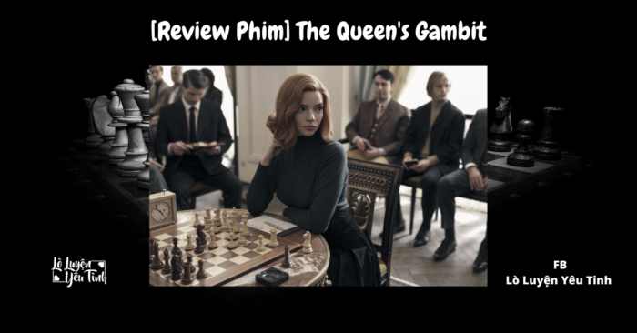 [Review Phim] The Queen's Gambit