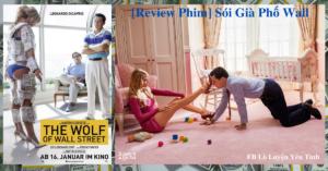 [Review Phim] The Wolf Of Wall Street – Sói Già Phố Wall