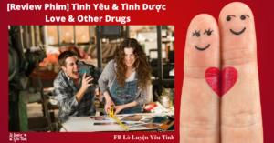 Read more about the article [Review Phim] Tình Yêu và Tình Dược-Love & Other Drugs