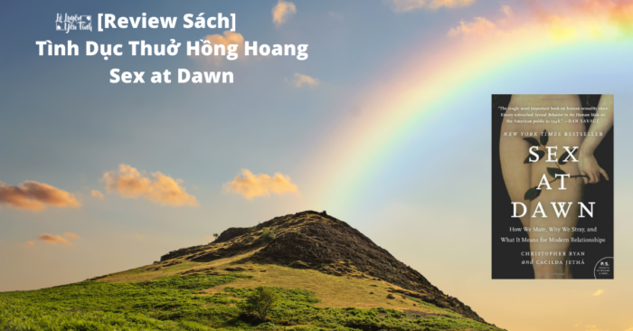 You are currently viewing [Review Sách] Tình Dục Thuở Hồng Hoang-Sex at Dawn