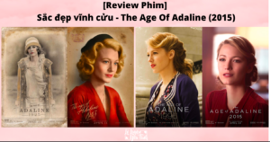 Read more about the article [Review Phim] Sắc Đẹp Vĩnh Cửu -The Age Of Adaline (2015)