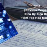 [Review Truyện] Điều Kỳ Diệu Của Tiệm Tạp Hoá Namiya