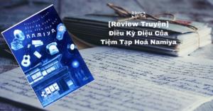 Read more about the article [Review Truyện] Điều Kỳ Diệu Của Tiệm Tạp Hoá Namiya